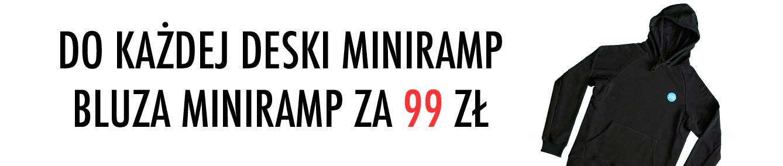 Bluza Miniramp za 99 pln