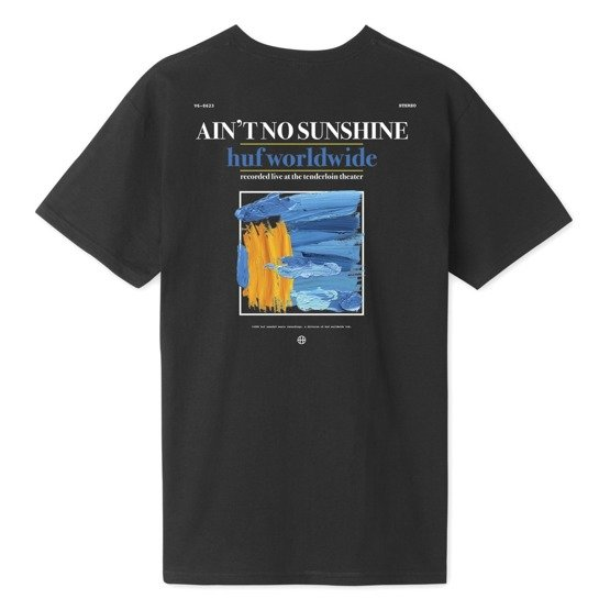 huf AINT NO SUNSHINE TEE